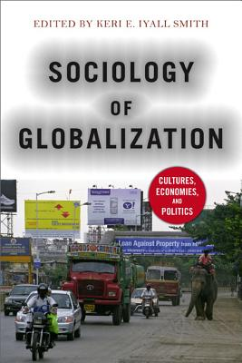 A Sociology of Globalization By Smith, Keri E. Iyall (EDT)